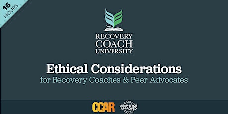 16 Hr. CCAR Ethical Considerations for Recovery Coaches (August 2021) tickets