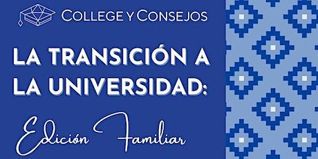 La Transción a la Universidad: Edición Familiar tickets