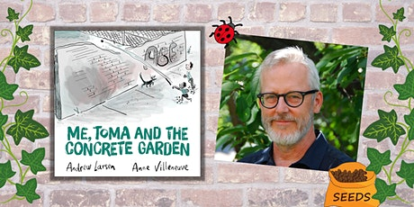 Storytime in the Garden: Me, Toma &  the Concrete Garden with Andrew Larsen tickets