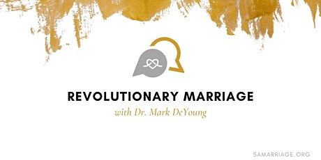 Revolutionary Marriage with Dr. Mark DeYoung tickets