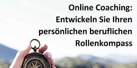 Online-Coaching: Persönlichen beruflichen Rollenkompass entwickeln Tickets