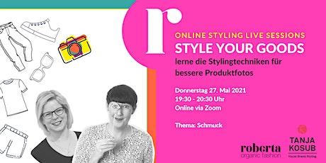 3|  STYLE YOUR GOODS - lerne die Stylingtechniken für bessere Produktfotos Tickets