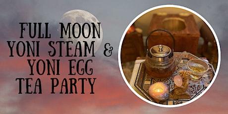 Full Moon Yoni Steam & Yoni Egg Tea Party tickets