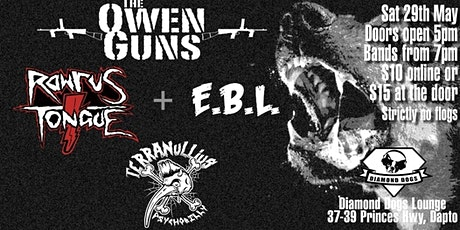 Owen Guns +  Rawrus Tongue + Terranullius + E.B.L. tickets