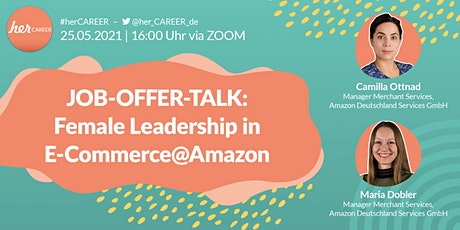 Job-Offer-Talk: Female Leadership in E-Commerce@Amazon Tickets