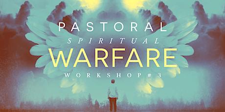 Pastoral Workshop #3 ...Spiritual Warfare tickets