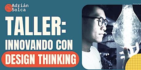 TALLER: INNOVANDO CON DESIGN THINKING tickets