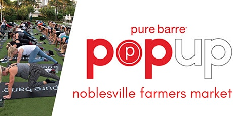 Pure Barre @ Noblesville Farmers Market tickets