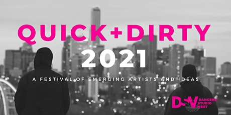 Quick + Dirty: A Festival of Emerging Artists and Ideas tickets