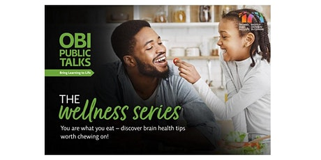The Wellness Series: Nutrition and the Brain tickets