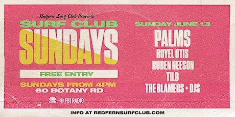 Surf Club Sundays: Palms + Royel Otis + Ruben Neeson + more tickets
