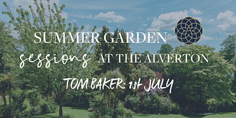 The Alverton Summer Garden Sessions: Tom Baker tickets