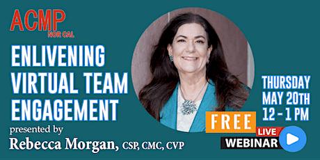 WEBINAR - Rebecca Morgan: ENLIVENING VIRTUAL TEAM ENGAGEMENT tickets