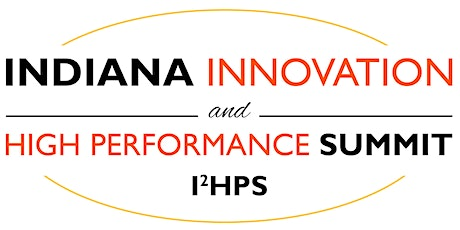Indiana Innovation and High Performance Summit 2021 Attendee Registration tickets