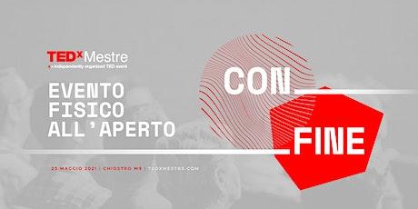 CON|FINE  - Evento fisico all'aperto tickets