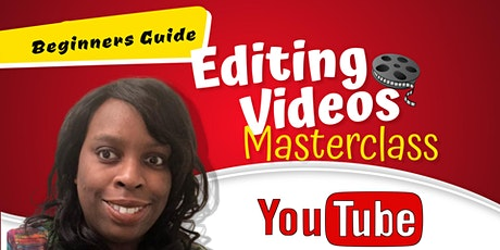 Beginners Guide to Editing YouTube Videos Masterclass tickets