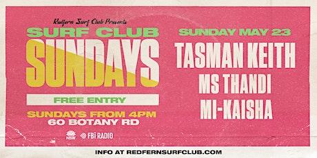 Surf Club Sundays: Tasman Keith + Ms Thandi + Mi-Kaisha tickets