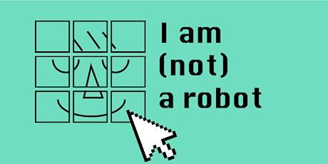 < I am (not) a robot > Kick-off event biglietti