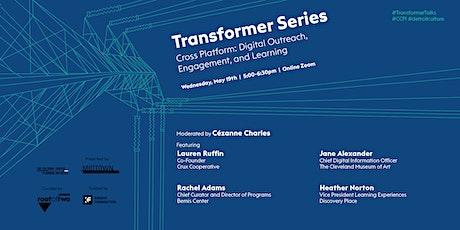 Transformer Series: Cross Platform tickets