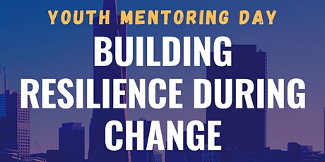 Youth Mentoring Day - Building Resilience During Change tickets