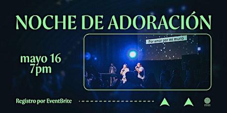 NOCHE DE ADORACIÓN boletos
