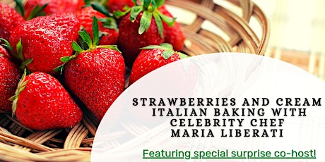 Strawberries and Cream: Italian Baking with Celebrity Chef Maria Liberati tickets