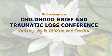 ICAN Childhood Grief and Traumatic Loss Conference (2021) tickets
