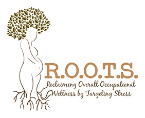 R.O.O.T.S. (Reclaiming Overall Occupational Wellness by Targeting Stress) tickets