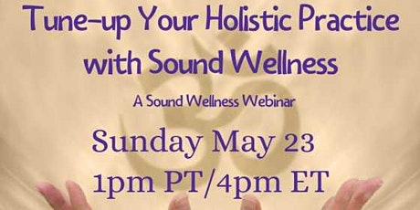 Tune Up Your Holistic Practice with Sound Wellness tickets