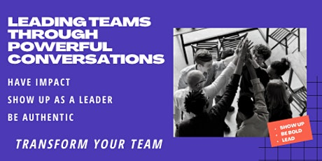 Leading Teams Through Powerful Conversations #3 tickets