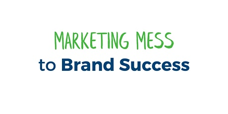 Marketing Mess to Brand Success Virtual Launch Event tickets