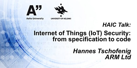 HAIC talk: Internet of Things (IoT) security: from specification to code tickets
