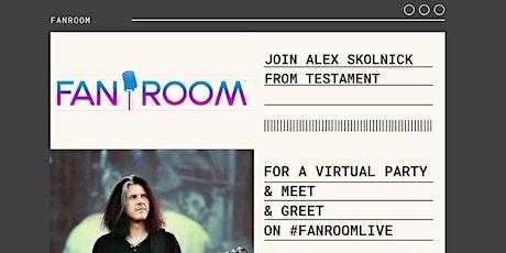 Alex Skolnick of TESTAMENT hosts FanRoom Live Thursday May 20th tickets