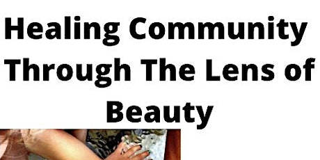 Healing Community Through the Lens of Beauty tickets