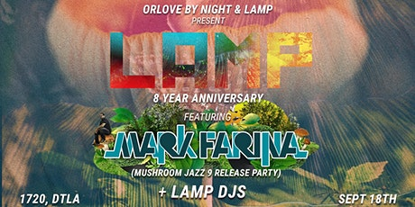 LAMP 8-Year Anniversary ft. Mark Farina tickets