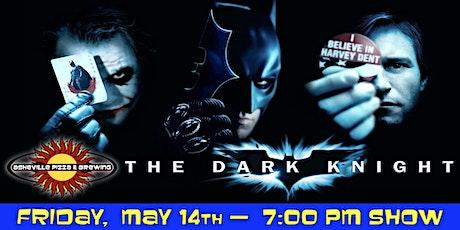 THE DARK KNIGHT -- Friday, May 14 at 7:00pm tickets