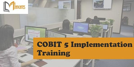 COBIT 5 Implementation 3 Days Virtual Live Training in Fargo, ND tickets
