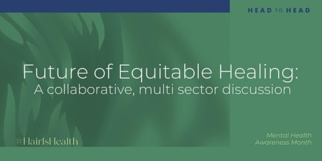 Future of Equitable Healing: A collaborative, multi sector discussion tickets
