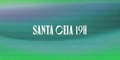 SANTA CEIA // 19H ingressos