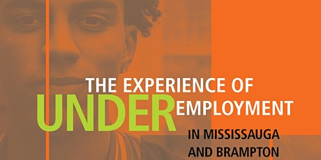 The Experience of Underemployment in Mississauga and Brampton tickets