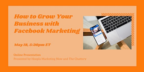 How to Grow Your Business with Facebook Marketing - ONLINE CLASS tickets