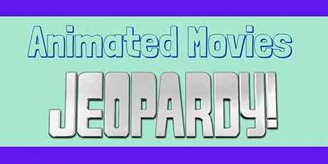 Animated Movies Jeopardy tickets