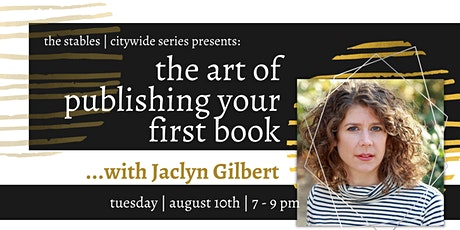 The Art of Publishing Your First Book with Jaclyn Gilbert tickets