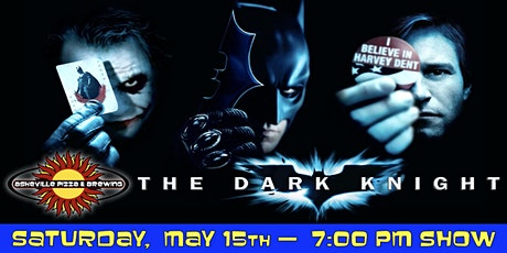 THE DARK KNIGHT -- Saturday, May 15 at 7:00pm tickets