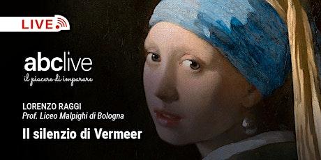 Lorenzo raggi - Il silenzio di Vermeer biglietti