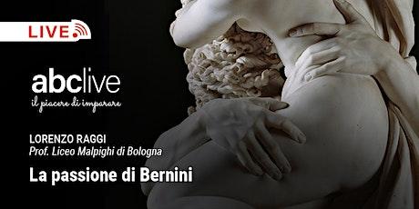 Lorenzo raggi - La passione di Bernini biglietti