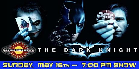 THE DARK KNIGHT -- Sunday, May 16 at 7:00pm tickets
