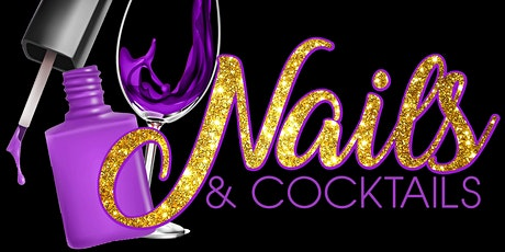 NAILS AND COCKTAILS 2021 tickets