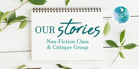 Our Stories Fundamentals: Non-Fiction Writing & Critique Group 8-10 weeks tickets