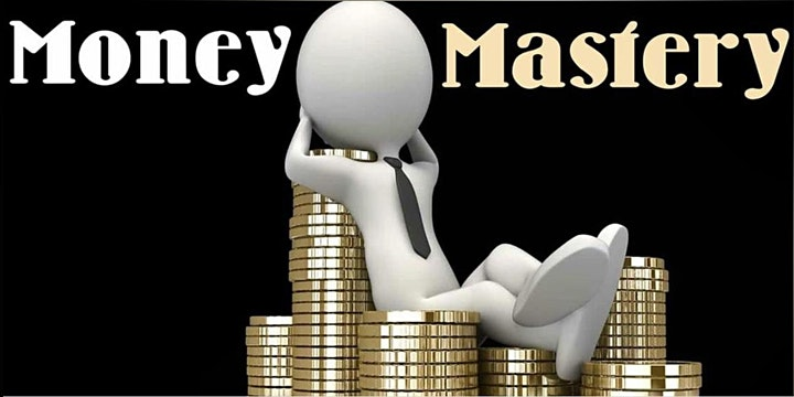 Money Mastery For Financial Freedom (How to Make It, Keep and Control It) image